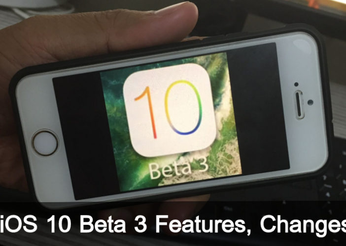 Fresh iOS 10 beta 3 features – iPhone, iPad, iPod Touch