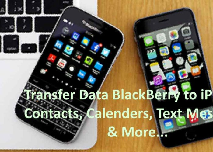 Blackberry and iPhone for Data move or Transfer