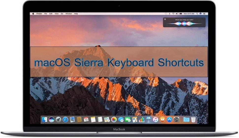 MacOS Sierra Keyboard Shortcuts list- El Capitan, OS X Yosemite
