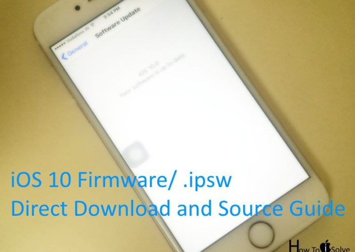 Download iOS 10 ipsw Firmware for iPhone, iPad and iPod Touch