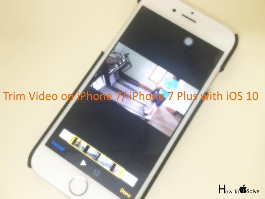 Trim video in iPhone 7 Plus and iPhone 7