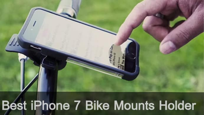 Best iPhone 7 Bike Mounts holder 2016