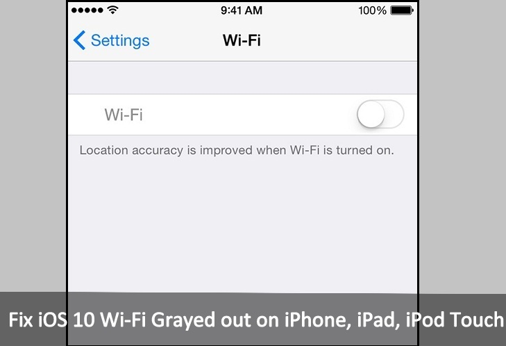 Resolve iOS 10 Wi-Fi Grayed out on iPhone