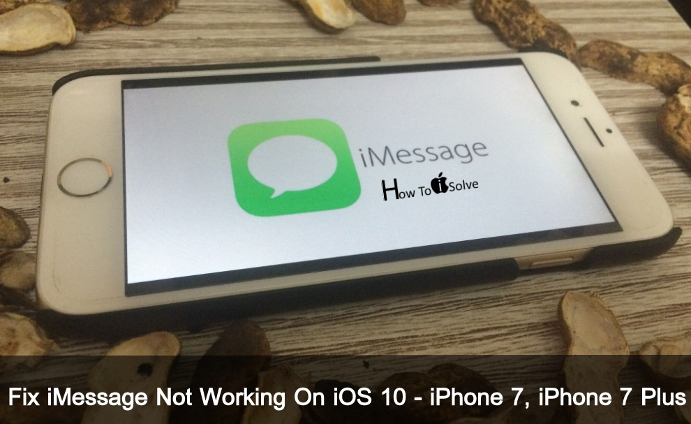 Solved way on iMessage Not Working On iOS 10 or iOS 9 iPhone 7, iPhone 7 Plus