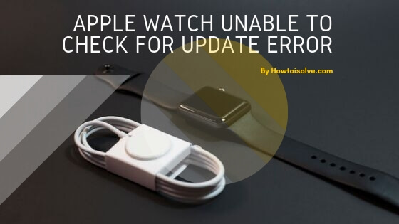 How To Fix Unable To Install WatchOS 6, Watchos 6.1.3 On
