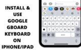INSTALL & USE GOOGLE GBOARD KEYBOARD ON IPHONE_IPAD