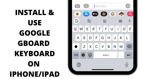 INSTALL & USE GOOGLE GBOARD KEYBOARD ON IPHONE_IPAD