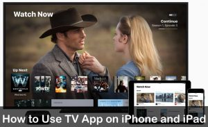 Guide: How to Use TV App on iPhone and iPad: iOS 10.2 or later