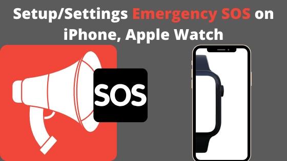 Setup_Settings SOS on iPhone, Apple Watch