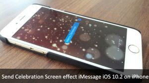 How to Send iMessage with Celebration Screen Effect iOS 10.2/iOS 11 on iPhone, iPad, iPod touch