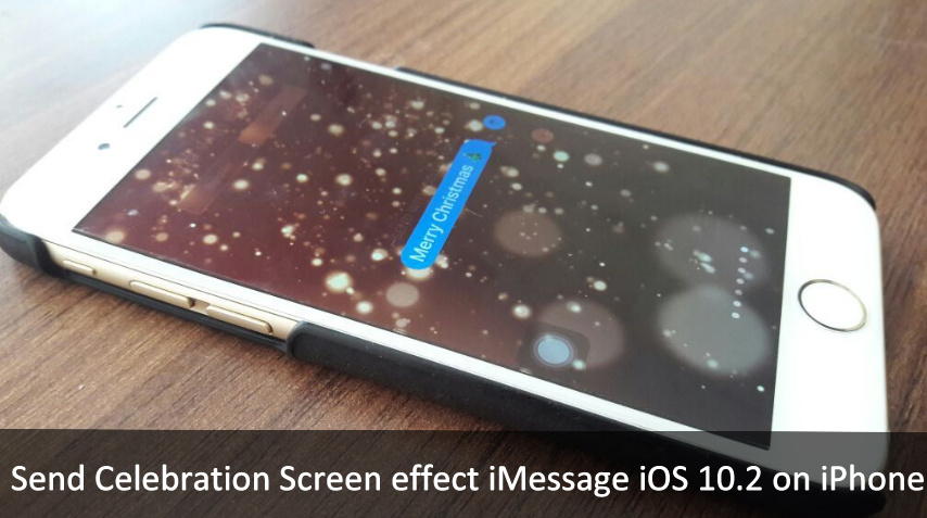 Send iMessage with Celebration Screen Effect iOS 10.2