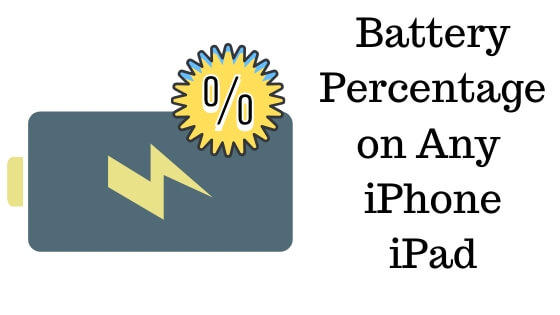 Battery Percentage on iPhone and iPad