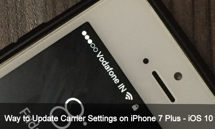 how to Update Carrier settings on iPhone 7 and iPhone 7 plus iOS 10