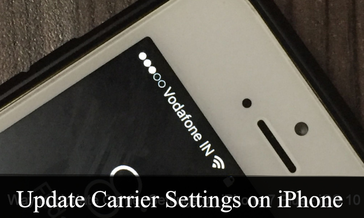 How to Update Carrier Settings on iPhone XS Max/ XS/ XR/X//8/7/6S/6/SE