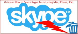 How to Delete Skype Account on iPhone XS Max,XS,XR,X,8,7,6S,SE,5S, iPad, Mac to Right way