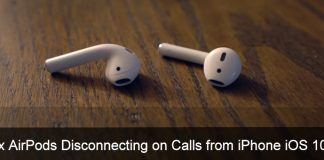 AirPods Disconnecting on Calls AirPods Disconnecting on Calls From iPhone iOS 10.2
