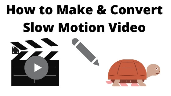 How to Make & Convert Slow Motion Video on iPhone