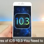 10 New features iOS 10.3 Public Beta 7: Changes You Need to Know