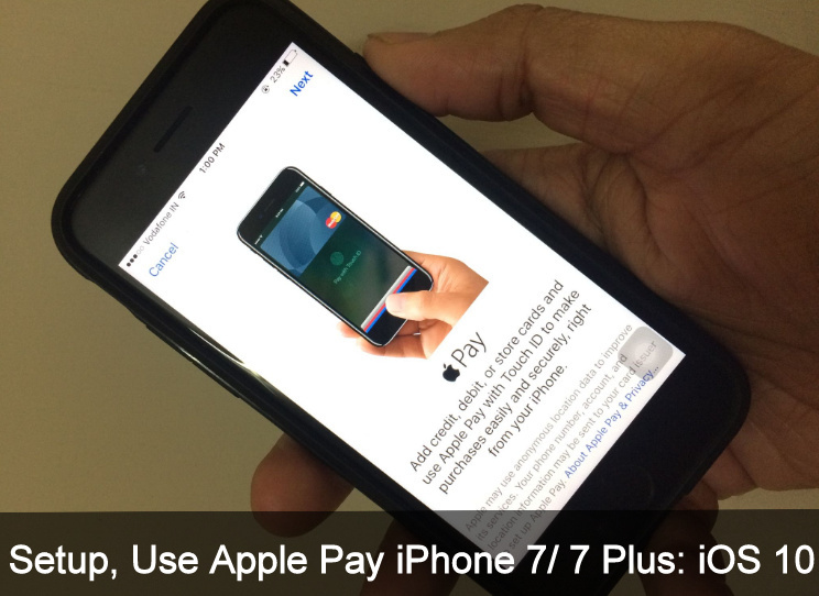 Way to Setup, Use Apple Pay on iPhone 7 Plus iOS 11