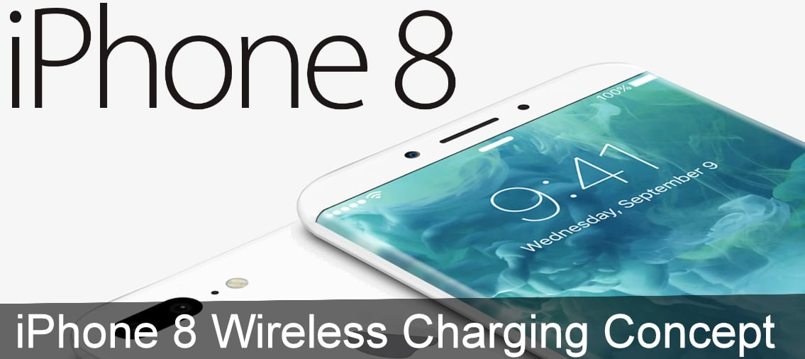 Rumours of the iPhone 8 Wireless Charging 2017