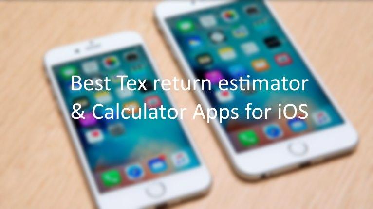 Best Tex return estimator and Calculator iOS app