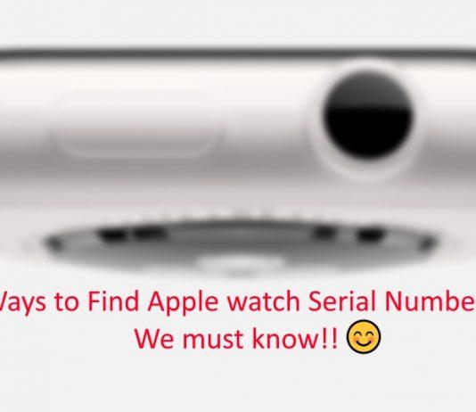 know apple watch serial number in multiple ways