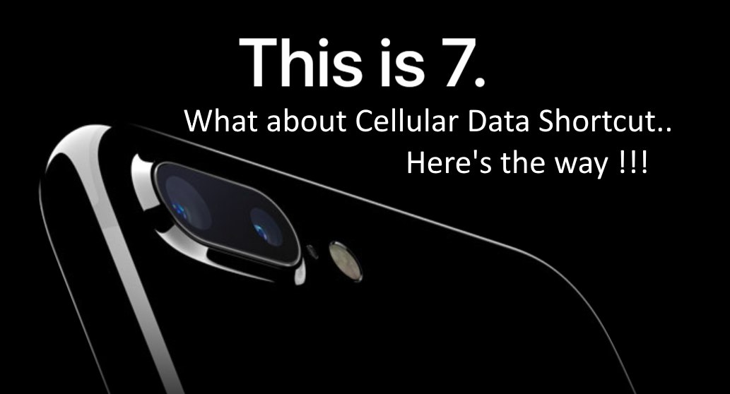 Cellular Data Shortcut on iPhone 7 and 7 Plus