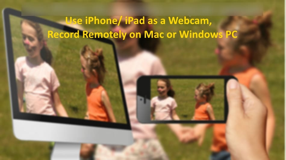 Use iPhone as a Webcam or iPad