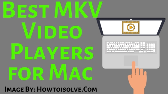 Best MKV Video Players for Mac