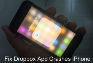 How to Fix Dropbox keeps crashing iPhone XS Max/XS/XR/X/8/7/6S/6/SE/5S, iPad after Update