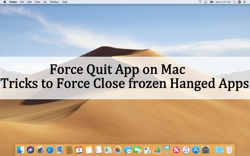 How to Force Quit App on Mac Mojave: Tricks to Force close