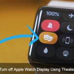Temporarily Turn off Apple Watch Display Using Theater Movie Mode: WatchOS 3.2