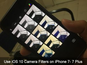 How to Use iOS 11 Camera Filters on iPhone 7 Plus, 7, iPhone 8/8 Plus, X: Chrome
