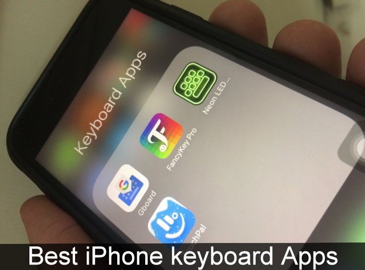 Best iPhone Keyboard Apps iOS 13/12/iOS 12 4 :XS Max, XS, XR