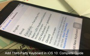 How do I Add Third-Party Keyboard in iOS 11/10: iPhone X/8/ 8 Plus7/ 7 Plus/6S/6