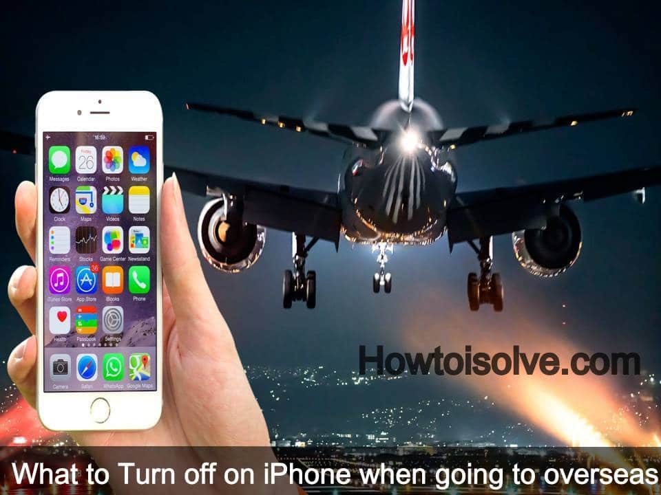 what to turn off on iPhone when going to overseas