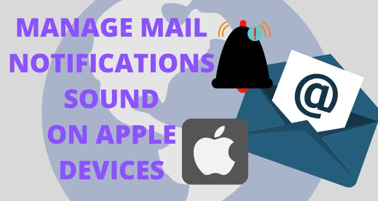 Change Mail Notifications Sound on Apple Devices
