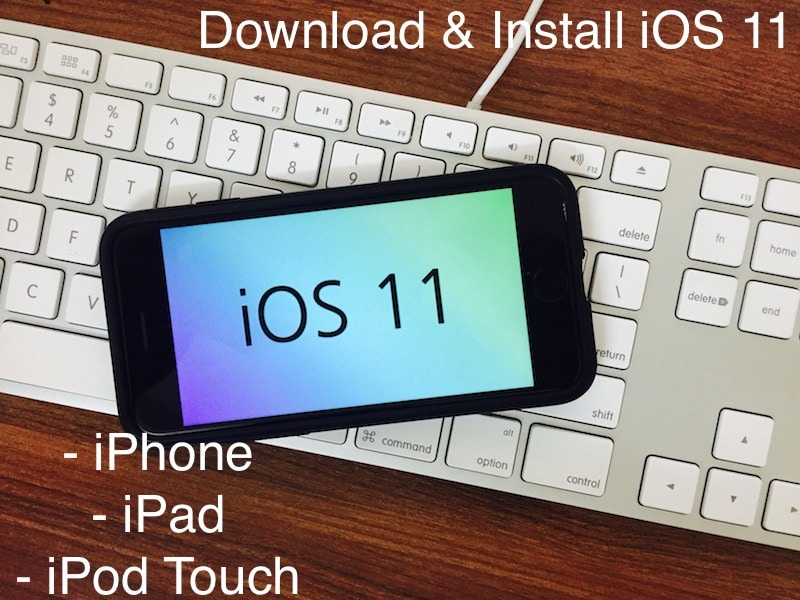 1 Download and install iOS 11 on iPhone