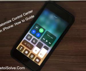 Guide to Customize Control Center in iOS 11 on iPhone
