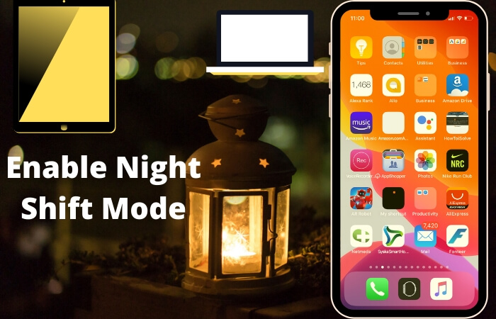 Enable Night Shift Mode on iPhone, iPad, Mac