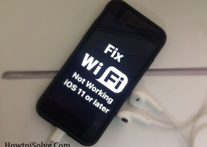 Fix iOS 11 Wi-Fi Problems or wifi not working iPhone, iPad Air, iPad Pro
