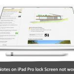 Here's Fix Instant Notes on iPad Pro lock screen not working iOS 11 [How to]