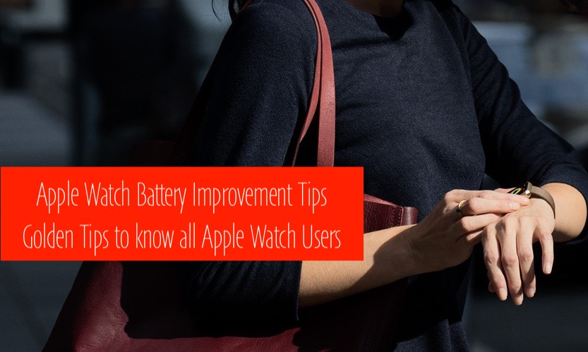 How improve WatchOS 4 Battery Life on Apple Watch