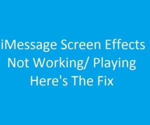 iMessage Screen Effects not working and unable to play