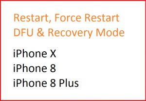 How to Restart, Hard Reset and DFU mode on iPhone X, iPhone 8, 8 Plus