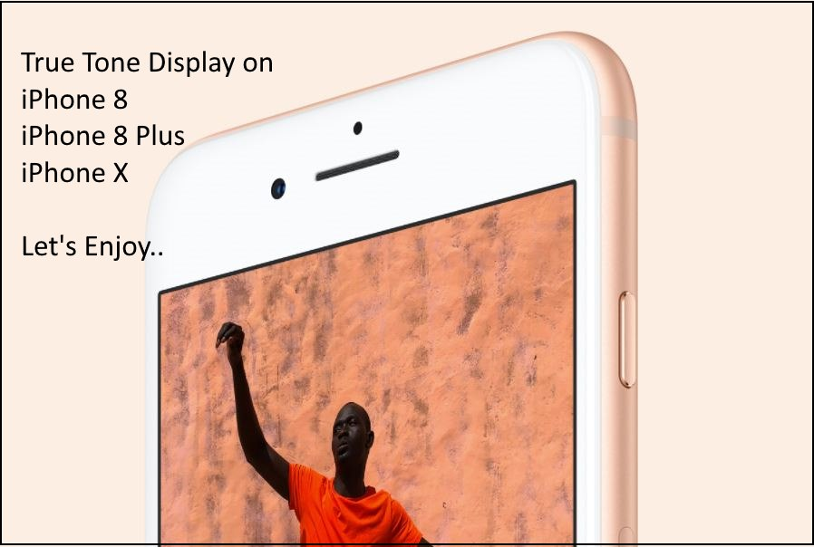 1 True Tone Display on iPhone 8 iPhone 8 Plus and iPhone X