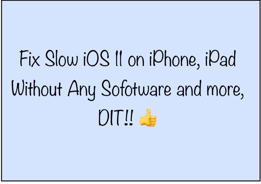 14 Fix iOS 11 Slow on iPhone and iPad