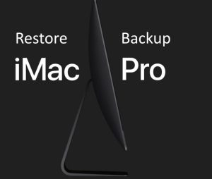Restore Backup on New iMac Pro from Old iMac, MacBook: MacOS High Sierra