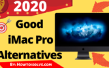 The Best Apple iMac Pro Alternatives