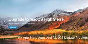 App Store Not Showing Updates on Mac Sierra: MacOS Updates and Apps Updates